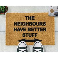 Rohožka Artsy Doormats Neighbours Have Better Stuff, 40 x 60 cm